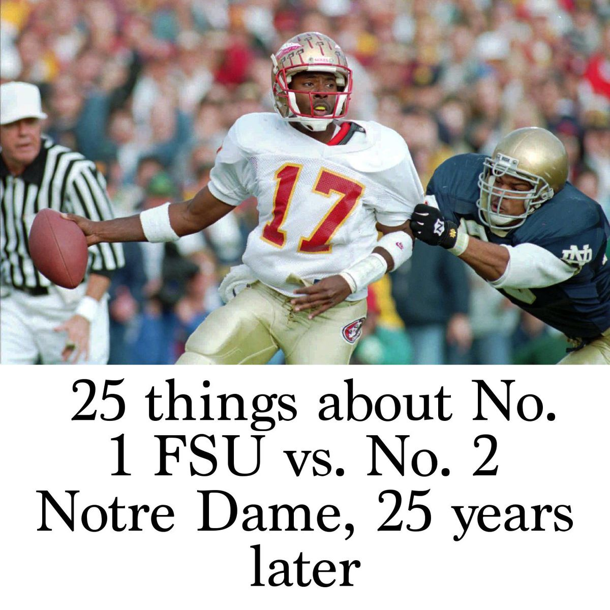 25 Things About No 1 Fsu Vs No 2 Notre Dame 25 Years Later