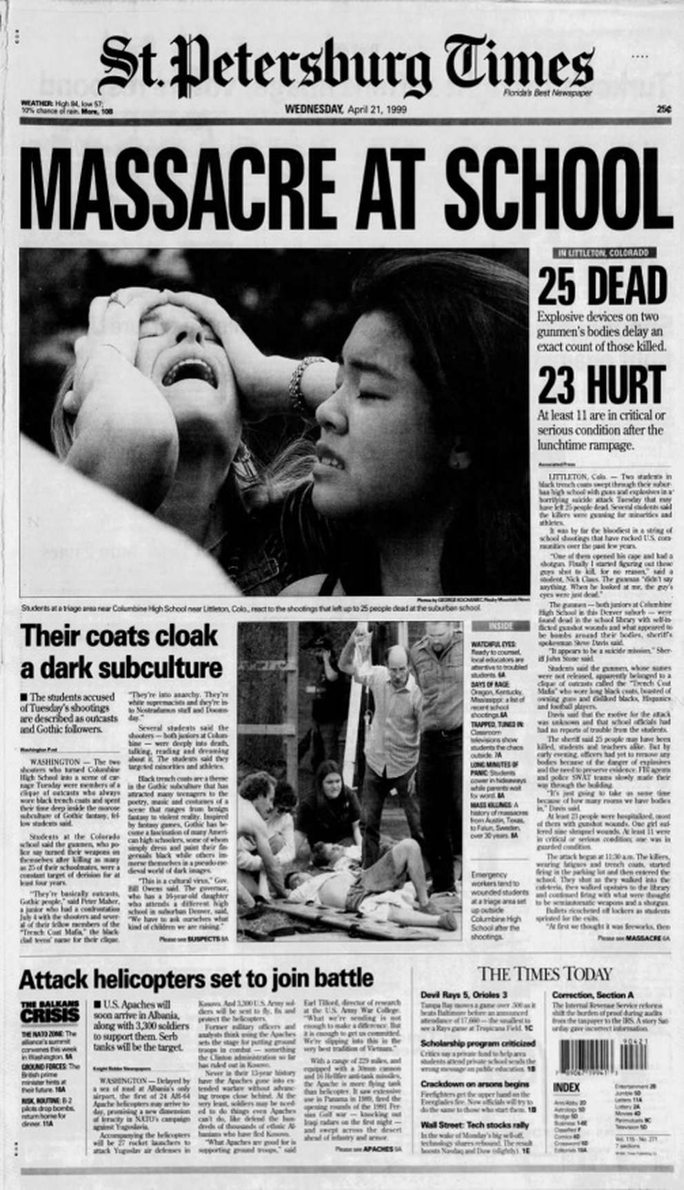 April 20, 1999: 13 killed. Two students attacked their own school and killed 12 other students and one teacher at Columbine High School in Colorado. Then they committed suicide. The 25 dead listed was due to incomplete information at the time.